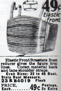 """Elastic Front Brassiere Bust Reducer gives the bust firm lines. Corset material back...."" 1928. Pictured in Everyday Fashions of the Twenties."